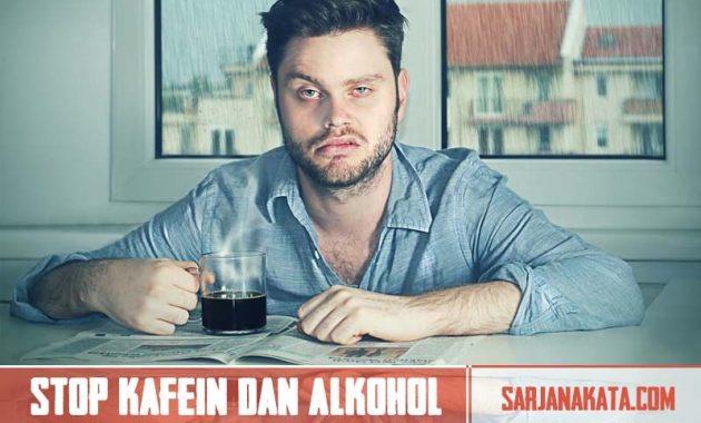 Hindari Minum Kafein dan Alkohol