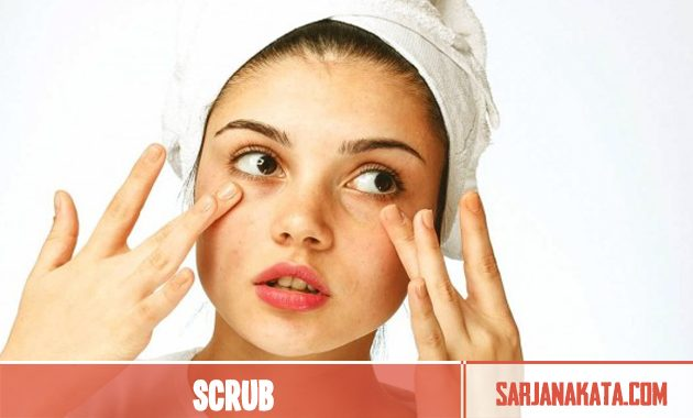 Tidak menggosok – gosok wajah secara kasar (scrub wajah)