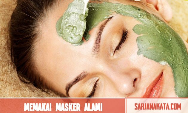 Memakai masker alami