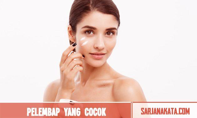 Menggunakan pelembap sesuai dengan jenis kulit