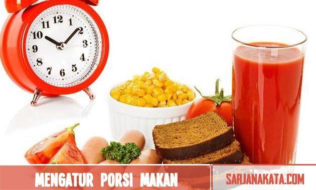 Mengatur porsi makan dan jam