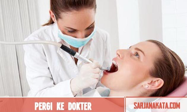 Pergi ke dokter untuk perawatan gigi