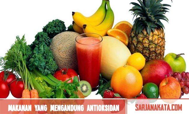 Memperbanyak Makanan yang Mengandung Antioksidan