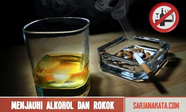 Menjauhi Alkohol dan Rokok