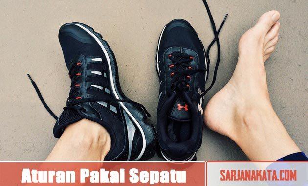 Perhatikan Aturan Pakai Sepatu