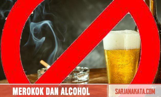 Hindari Merokok Dan Minum Alcohol